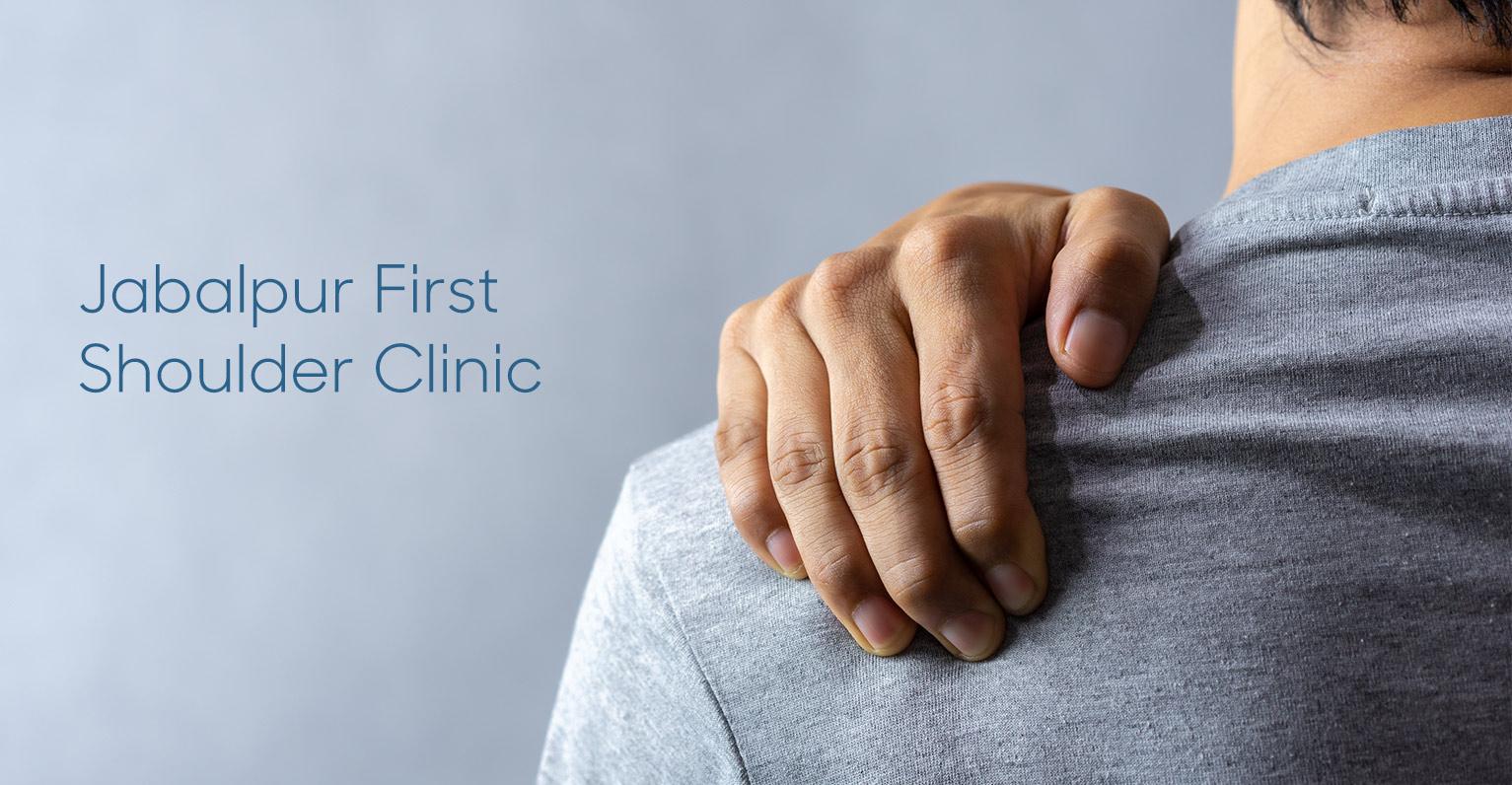 Jabalpur-First-Shoulder-Clinic
